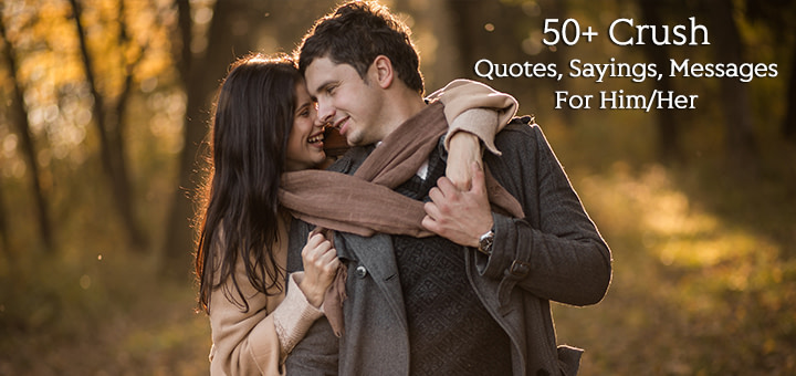 50+-Crush-Quotes,-Sayings,-Messages-For-Him-Her